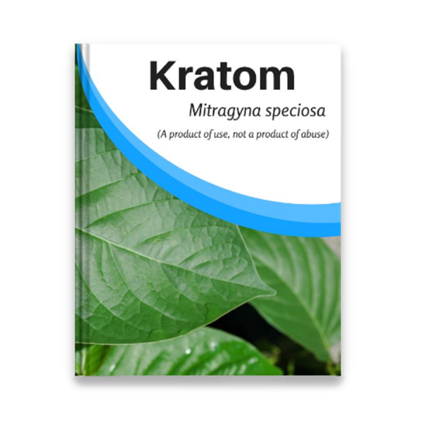 Kratom: A Product of Use, Not a Product of Abuse (Book)